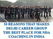 10 Reasons That Make Delhi Career Group The Best Place For NDA Coac