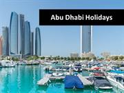 Unwind in Abu Dhabi with an Exciting Holiday