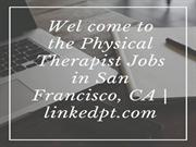 Physical Therapist Jobs in San Francisco, CA | linkedpt.com