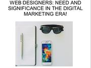 Web Designers: Need And Significance In The Digital Marketing Era!
