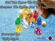 Did You Know The Differences Between The Rubies And The Sapphires