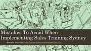 Mistakes To Avoid When Implementing Sales Training Sydney