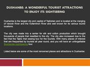 Dushanbe: A Wonderful Tourist Attractions To Enjoy Its Sightseeing