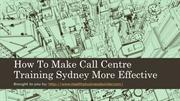 How To Make Call Centre Training Sydney More Effective