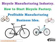 Bicycle Manufacturing Industry. How to Start Bicycle Factory.