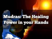Mudras - The Healing Power in your Hands