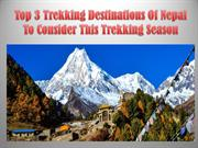 Top 3 Trekking Destinations Of Nepal To Consider This Trekking Season