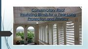 Conservatory Roof Insulating Blinds for a Year-Long Protection