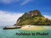 Make Your Holiday Memorable in Phuket