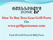 Tera Gear BBQ Parts and Gas Grill Parts at Grill Parts Zone