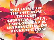 Physical Therapy Assistant - PTA , Employment in Washington, DC - link