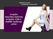 Acquire amazing makeup at home with a mobile makeup artist