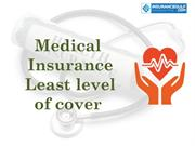 Medical  Insurance  Least level  of cover