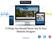 3 Things You Should Never Say To Your Website Designer