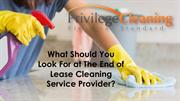 What Should You Look For at the end of Lease Cleaning Service Provider