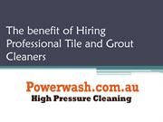 The benefit of Hiring Professional Tile and Grout Cleaners