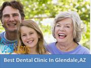 Best Dental clinic in Glendale, AZ