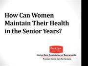 How Can Women Maintain Their Health in the Senior Years