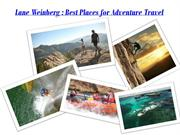 Lane Weinberg Best Places for Adventure Travel