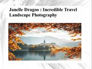 Janelle Dragoo- Incredible Travel Landscape Photography