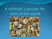 A collector's passion for coins of the world