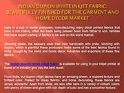 Indian Dupion White Inkjet Fabric Beautifully finished for the garment