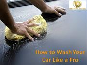 How to Wash Your Car Like a Pro| Car Detailing Services
