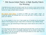 Silk Gauze Inkjet Fabric- A High Quality Fabric For Printing