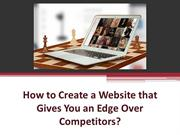 How to Create a Website that Gives You an Edge Over Competitors?