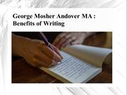 George Mosher Andover MA- Benefits of Writing