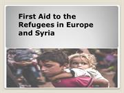 First Aid to the Refugees in Europe and Syria