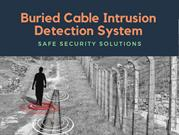 Buried Cable Intrusion Detection System
