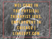 Physical Therapist Jobs, Employment in Chicago - linkedpt
