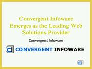 Convergent Infoware Emerges as the Leading Web Solutions Provider