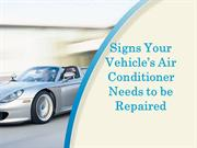 Signs Your Vehicle's Air Conditioner Needs to be Repaired