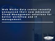 Web Werks recently announced its new Advanced Cloud  solutions.