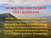 Do All You Can To Save That  Marriage