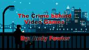 The Crime behind Video Games