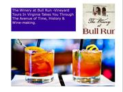The Winery at Bull Run -Vineyard Tours In Virginia Takes You Through T