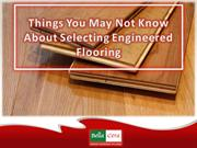 Things You May Not Know About Selecting Engineered Flooring
