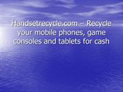 Handsetrecycle.com – Recycle your mobile phones, game consoles