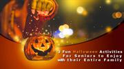 3 Fun Halloween Activities which Seniors can Celebrate with the Family
