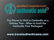 Top Places to Visit in Cambodia on a Holiday Tour - When to Avail the