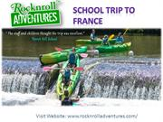 School trips France with Lot Fun