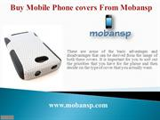 Buy Mobile Phone covers From Mobansp