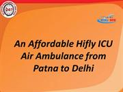 An Affordable Hifly ICU Air Ambulance from Patna to Delhi