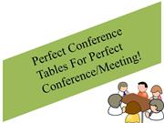 Perfect Conference Tables For Perfect Conference & Meeting!