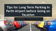 Tips for Long Term Parking In Perth Airport before Going on Vacation