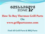 Thermos BBQ Parts and Gas Grill Replacement Parts at Grill Parts Zone
