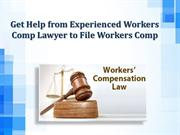 Get Help from Experienced Workers Comp Lawyer to File Workers Comp